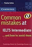 Common Mistakes at IELTS . . . and how to avoid them Intermediate Paperback
