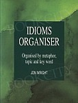Idioms Organiser. Organised by Metaphor, Topic and Key Word