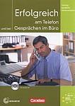 Erfolgreich am Telefon und bei Gesprächen im Büro Kursbuch + CD