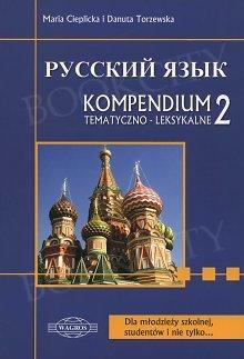 Język rosyjski. Kompendium tematyczno-leksykalne 2