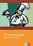 111 Kurzrezepte für den Deutschunterricht