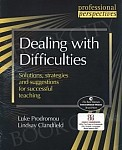 Dealing with Difficulties. Solutions, Strategies and Suggestions for Successful Teaching