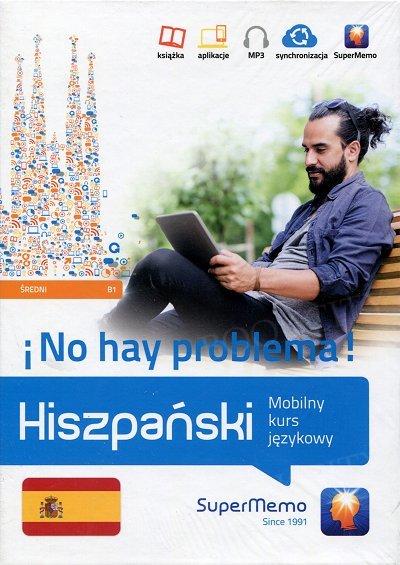 Hiszpański No hay problema! Mobilny kurs językowy (poziom średni B1) Książka + kod dostępu