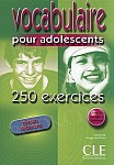 Vocabulaire pour adolescents 250 exercices debutant exercices debutant książka