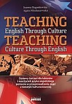 Teaching English Through Culture. Teaching Culture Through English