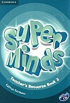Super Minds 3 Teacher's Resource Book with CD