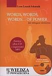 WORDS, WORDS, WORDS... OF POWER Jak wzbogacić słownictwo