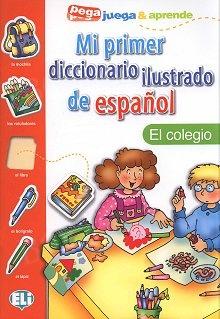 Mi primer diccionario ilustrado de español El colegio