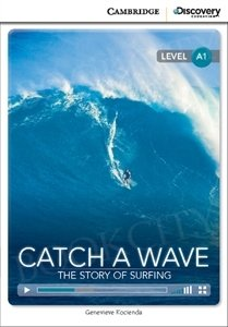 Catch a Wave: The Story of Surfing (poziom A1) Book with Online Access