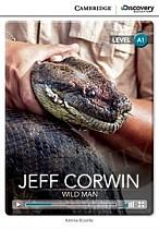 Jeff Corwin: Wild Man (poziom A1) Book with Online Access