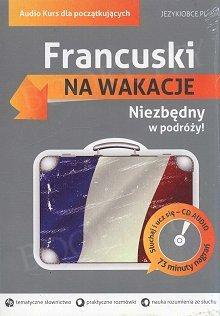 Francuski Na wakacje. Audio Kurs dla początkujących Książka+CD