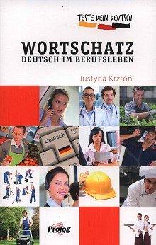 Teste dein Deutsch - Wortschatz. Deutsch im Berufsleben