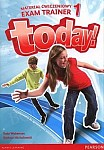 Today! 1 (WIELOLETNIA) Materiał ćwiczeniowy Exam Trainer (do wersji wieloletniej 2015)