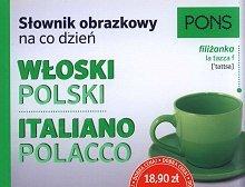 Słownik obrazkowy na co dzień włoski-polski