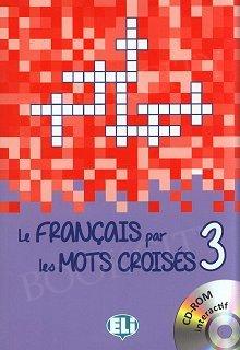 Le français par les mots croisés 3 Książka + CD-Rom