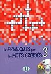 Le français par les mots croisés - volume 3 + CD-ROM