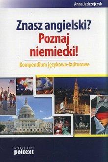 Znasz angielski Poznaj niemiecki Kompendium językowo-kulturowe Książka