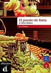 El puesto de fruta y otros relatos Książka + CD