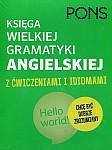 Księga wielkiej gramatyki angielskiej z ćwiczeniami i idiomami