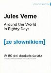 Around the World in Eighty Days. W 80 dni dookoła świata (poziom B1/B2) Książka ze słownikiem