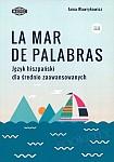 La mar de palabras Język hiszpański dla średnio zaawansowanych