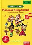 Śpiewaj i ucz się Piosenki hiszpańskie z przewodnikiem dla rodziców Książka + CD
