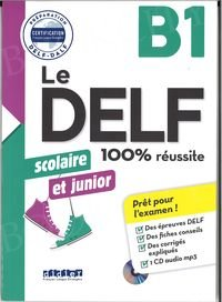 Le DELF 100% réussite B1 scolaire et junior Książka + CD mp3