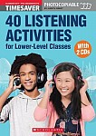 Timesaver: 40 Listening Activities for Lower-Level Classes Książka + Audio CDs