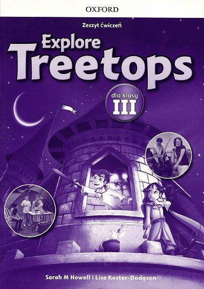 Explore Treetops 3 dla klasy III Materiały ćwiczeniowe