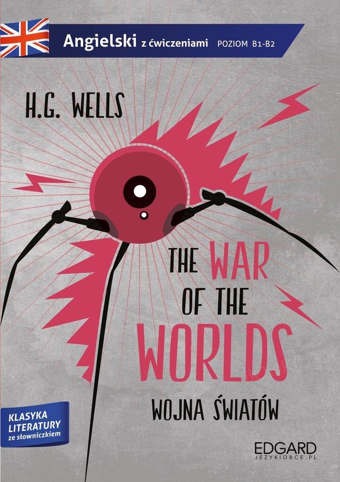 The War of the Worlds. Klasyka literatury ze słownikiem