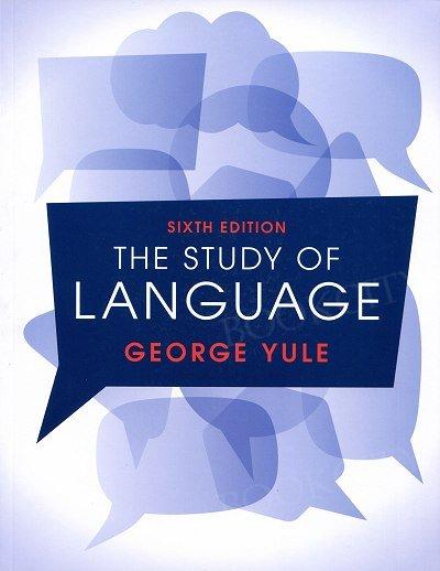 The Study of Language (sixth edition)