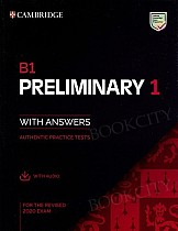 B1 Preliminary 1 for the Revised 2020 Exam (2019) Authentic practice tests with Answers with Audio