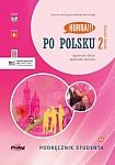 Hurra! Po Polsku 2 (nowa edycja) Podręcznik + CD mp3 + filmy w aplikacji
