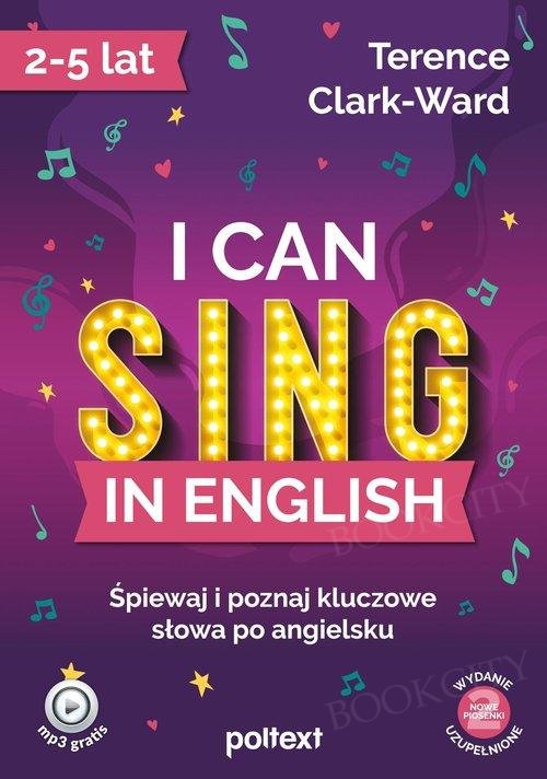 I can sing in English Śpiewaj i poznaj kluczowe słowa po angielsku
