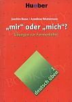 deutsch üben Band 1: mir oder mich?