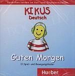 Kikus Guten Morgen 11 Lieder zur Sprachförderung Deustch im Vor- und Grundschulalter CD