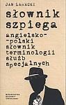 Słownik szpiega. Angielsko-polski słownik terminologii służb specjalnych