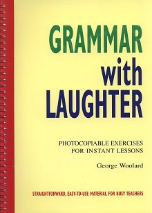 Grammar with Laughter Photocopiable Exercises for Instant Lessons