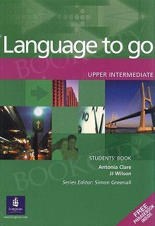 Language to Go Upper Intermediate Student's Book with Phrasebook