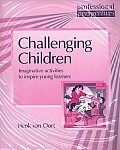 Challenging Children. Imaginative Activities to Inspire Young Learners