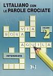 L'italiano con le parole crociate. Volume 2