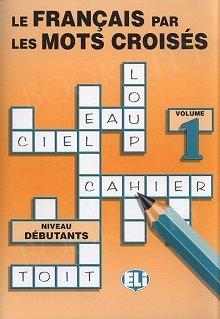 Le français par les mots croisés - volume 1