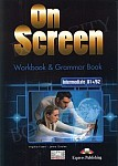On Screen Intermediate B1+/B2 Workbook & Grammar Book (edycja międzynarodowa)