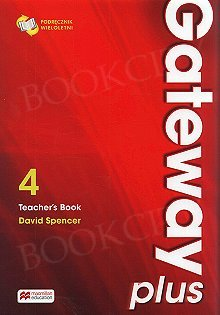 Gateway Plus 4 (WIELOLETNI) książka nauczyciela