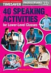 Timesaver: 40 Speaking Activities for Lower-Level Classes