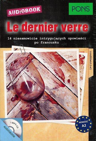 Le dernier verre (poziom  A2-B1) Książka+CDmp3