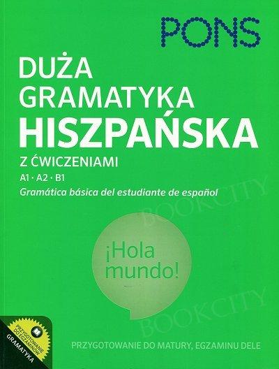 Duża gramatyka hiszpańska z ćwiczeniami. Przygotowanie do matury, egzaminu DELE