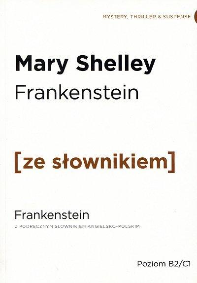 Frankenstein (poziom B2/C1) Książka ze słownikiem