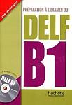 Preparation a l'examen du DELF B1 podręcznik