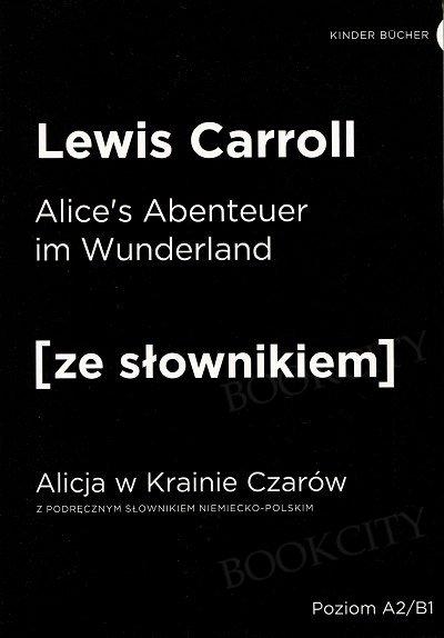 Alice's Abenteuer im Wunderland. Alicja w Krainie Czarów Książka ze słownikiem